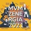 MVM zenergia koncert 2021 - Jegyek és fellépők itt!