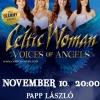 Celtic Woman Angyalok hangja lemezbemutató koncert Budapesten - Jegyek itt!