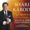 Nyári Károly koncert 2018-ban az Erkel Színházban - Jegyek itt!