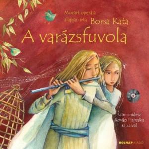 A varázsfuvola - NYERD MEG a Mesék az Operából sorozat kötetét!